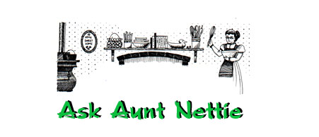 Ask Aunt Nettie