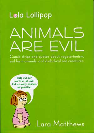 Lola Lollipop: ANIMALS ARE EVIL
