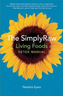 Simply Raw Living Foods Detox Manual